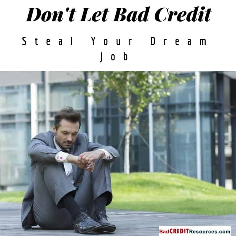 don't let bad credit steal your dream job