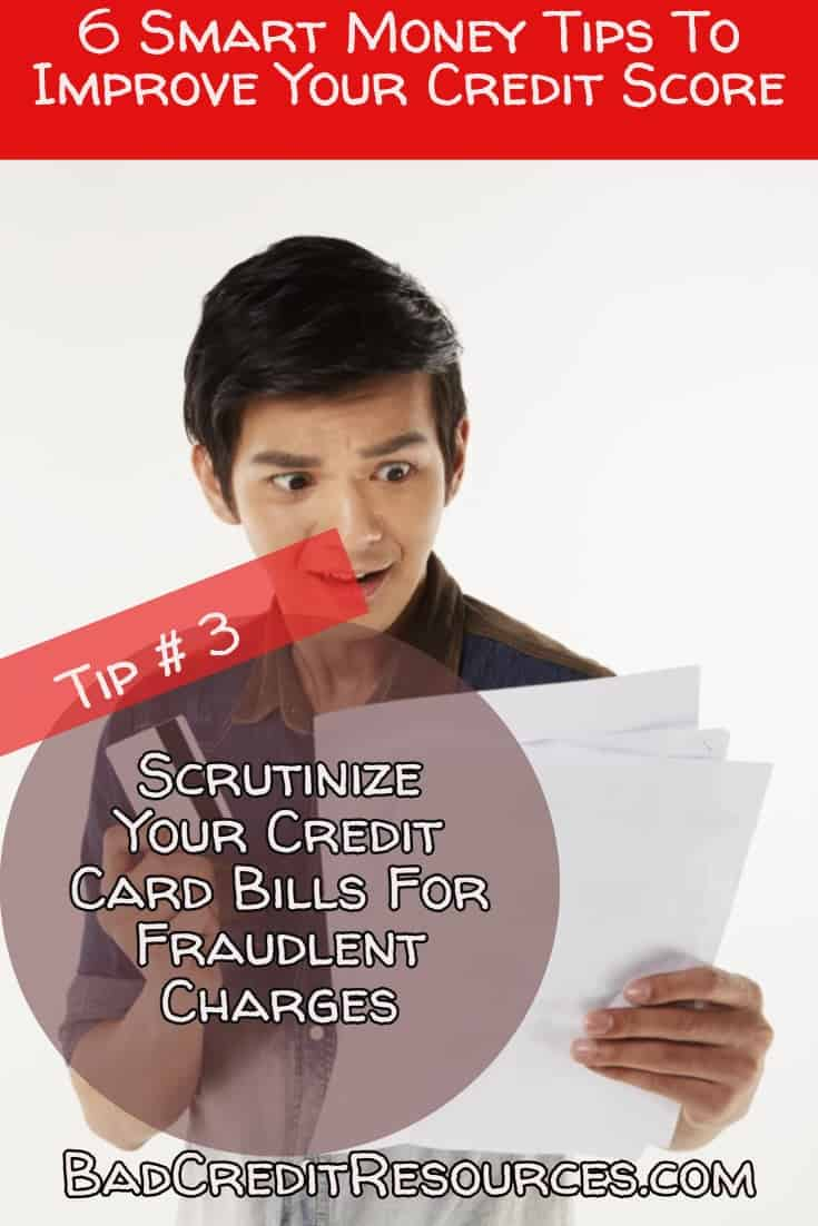 Bad Credit Buster Tip #3 Scrutinize your credit card statements for fraudulent charges
