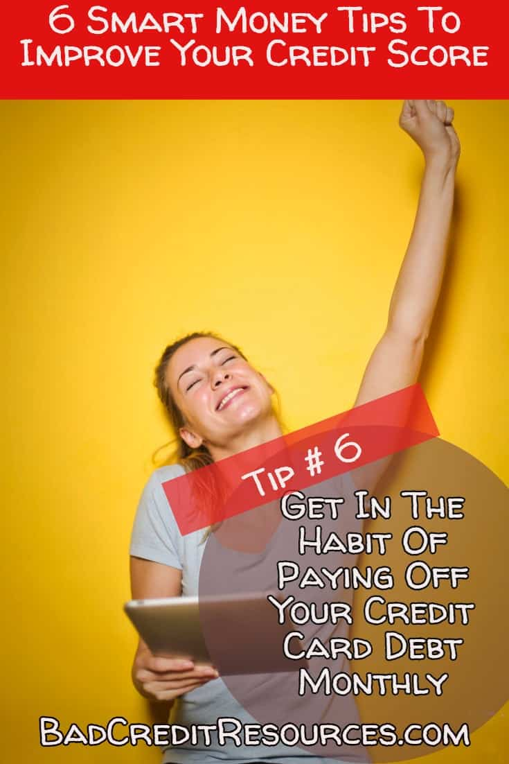 Bad credit habit killer #6 Start paying your credit card bill OFF at the end of each month!