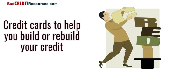 credit cards that help you build or rebuild your credit
